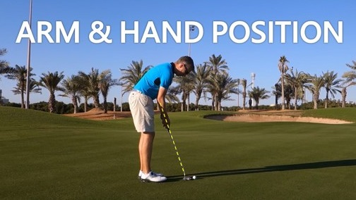 Putting – The Correct Arm & Hand Position