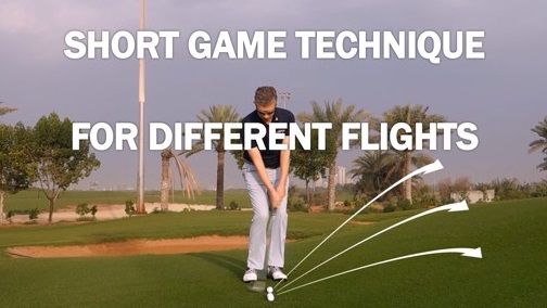 Short Game Technique for different ball flights