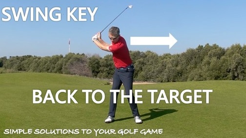 Swing Key – Keep Your Back to the Target